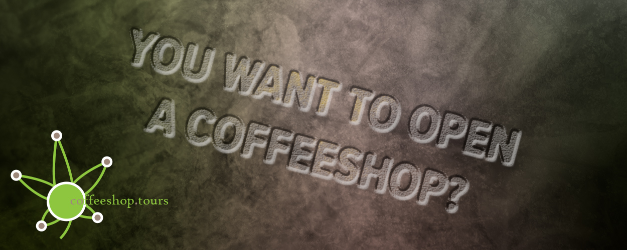 You Want To Open a Coffeeshop? Featured Image