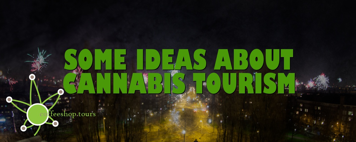 Some ideas about cannabis tourism