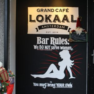 Grand Cafe Lokaal, they do not serve women.
